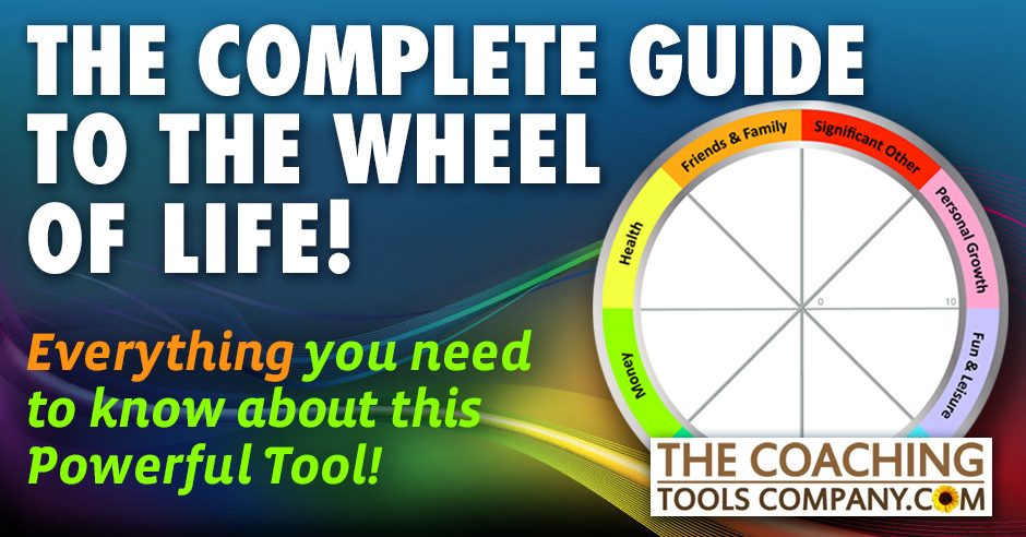 Complete Guide to The Wheel of Life Tool For Coaches